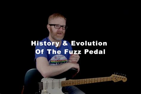 History & Evolution Of The Fuzz Pedal (Fuzz Face, Tone