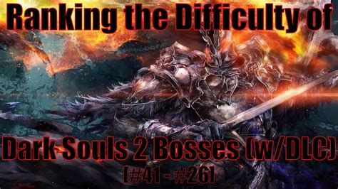 Dark Souls 2 SOTFS - Ranking the Bosses From Easiest to