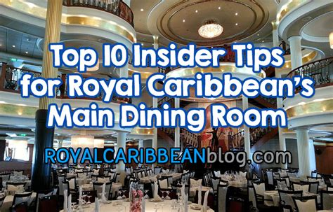 Top 10 insider tips for Royal Caribbean's main dining room